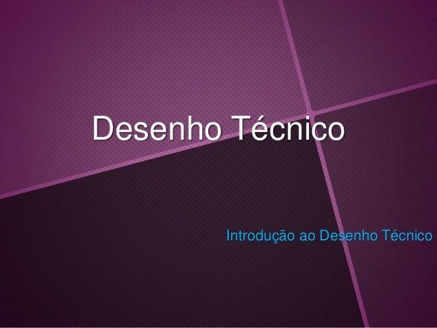 Desenho Técnico Introdução ao Desenho Técnico