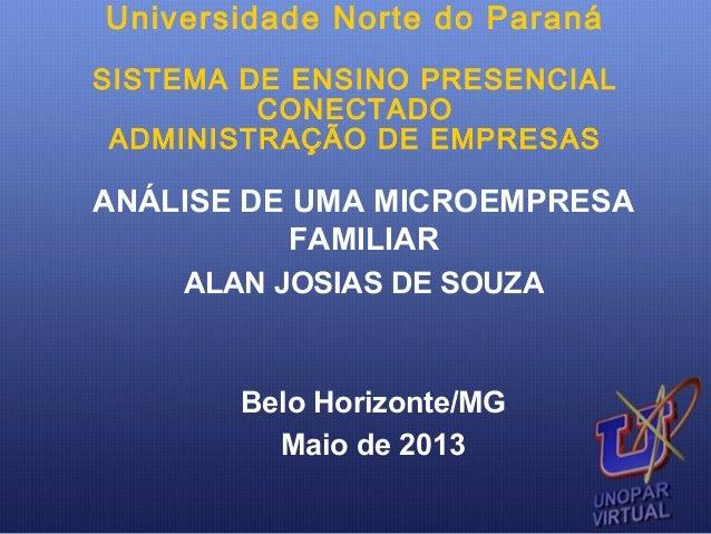 Universidade Norte do Paraná SISTEMA DE ENSINO PRESENCIAL CONECTADO ADMINISTRAÇÃO DE EMPRESAS  ANÁLISE DE UMA MICROEMPRESA...