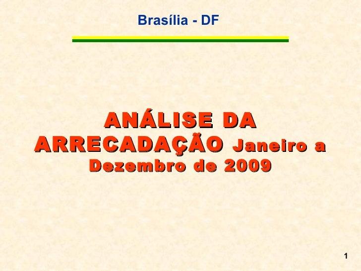 ANÁLISE DA ARRECADAÇÃO  Janeiro a Dezembro de 2009
