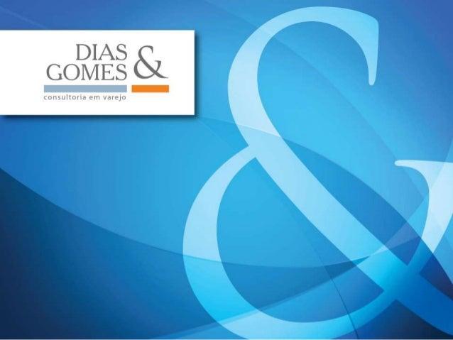 2 A Dias&Gomes Consultoria é uma empresa especializada em Gestão de Varejo em todos os formatos e nasceu da união de profi...