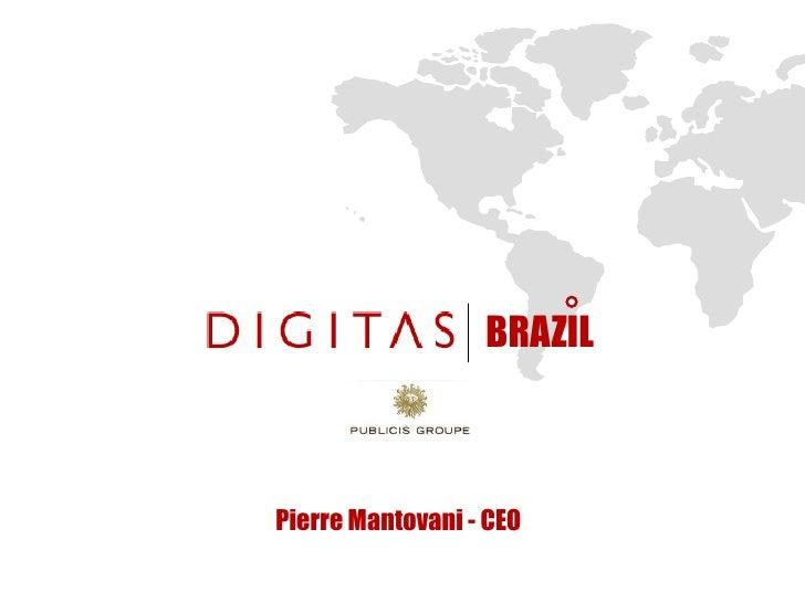BRAZIL Pierre Mantovani - CEO
