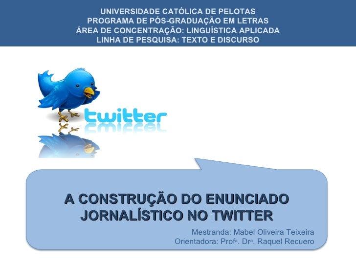 UNIVERSIDADE CATÓLICA DE PELOTAS   PROGRAMA DE PÓS-GRADUAÇÃO EM LETRAS ÁREA DE CONCENTRAÇÃO: LINGUÍSTICA APLICADA     LINH...