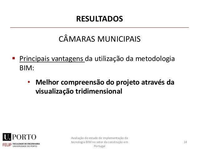 RESULTADOS  Principais vantagens da utilização da metodologia BIM: • Melhor compreensão do projeto através da visualizaçã...