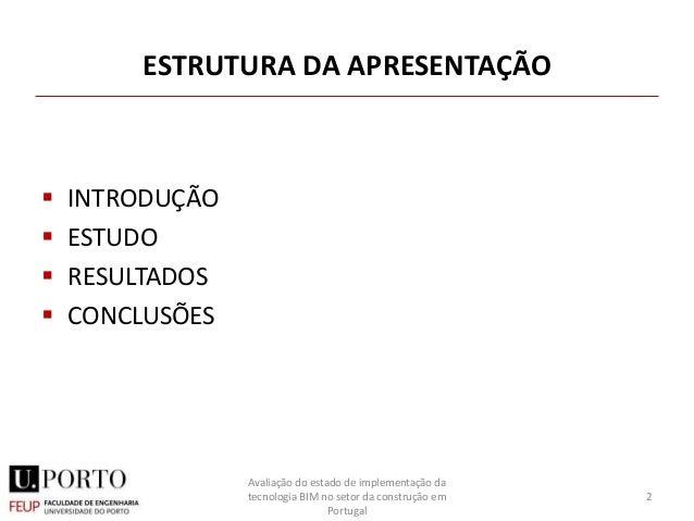 ESTRUTURA DA APRESENTAÇÃO  INTRODUÇÃO  ESTUDO  RESULTADOS  CONCLUSÕES 2 Avaliação do estado de implementação da tecnol...