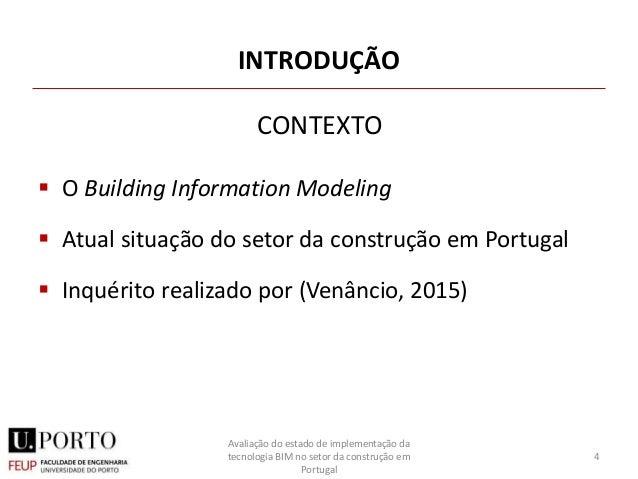 INTRODUÇÃO  O Building Information Modeling  Atual situação do setor da construção em Portugal  Inquérito realizado por...