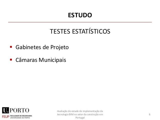 ESTUDO  Gabinetes de Projeto  Câmaras Municipais 6 Avaliação do estado de implementação da tecnologia BIM no setor da co...