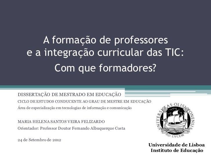 A formação de professores     e a integração curricular das TIC:            Com que formadores?DISSERTAÇÃO DE MESTRADO EM ...