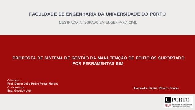 FACULDADE DE ENGENHARIA DA UNIVERSIDADE DO PORTO  MESTRADO INTEGRADO EM ENGENHARIA CIVIL  PROPOSTA DE SISTEMA DE GESTÃO DA...