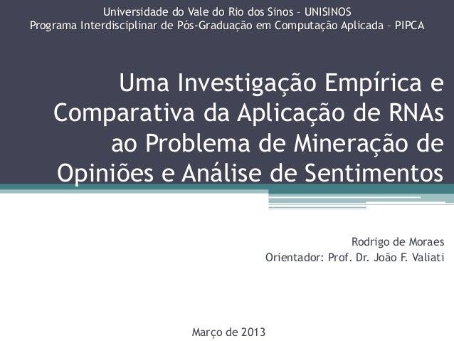 Uma Investigação Empírica e Comparativa da Aplicação de RNAs ao Problema de Mineração de Opiniões e Análise de Sentimentos...