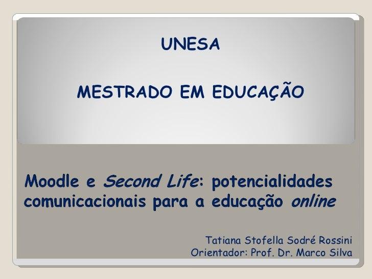 UNESAMESTRADO EM EDUCAÇÃO            Tatiana Stofella Sodré Rossini          Orientador: Prof. Dr. Marco Silva