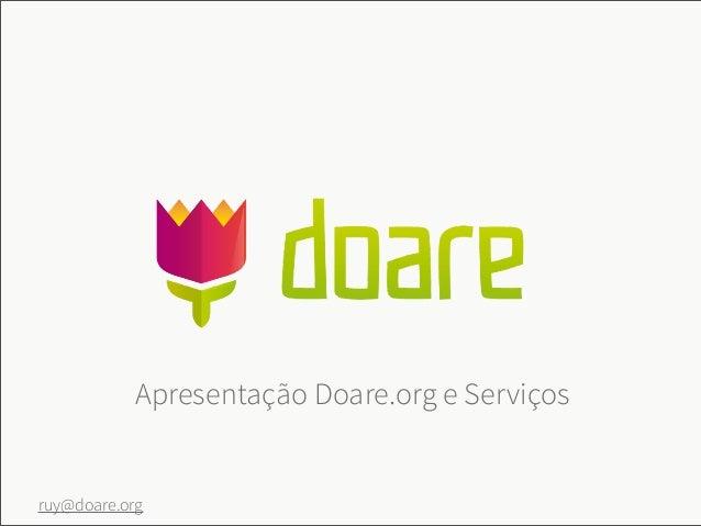 Apresentação Doare.org e Serviçosruy@doare.org