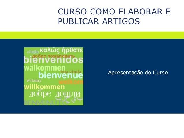 CURSO COMO ELABORAR EPUBLICAR ARTIGOSApresentação do Curso