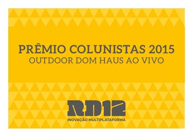 PRÊMIO COLUNISTAS 2015 OUTDOOR DOM HAUS AO VIVO