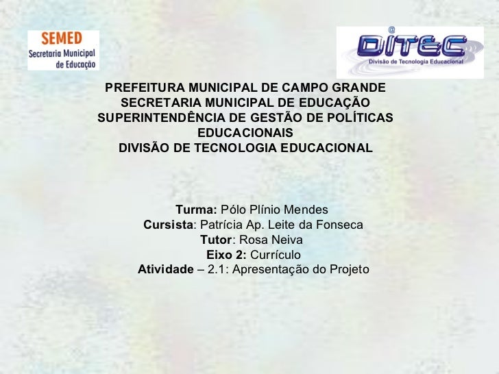 PREFEITURA MUNICIPAL DE CAMPO GRANDE SECRETARIA MUNICIPAL DE EDUCAÇÃO SUPERINTENDÊNCIA DE GESTÃO DE POLÍTICAS EDUCACIONAIS...