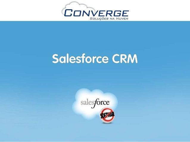 Apresentação do SistemaVocê acompanha informações do cliente e interaçõesnum instante com o Salesforce CRM. Chega de procu...