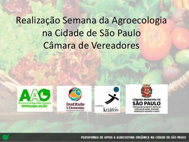 Realização Semana da Agroecologiana Cidade de São PauloCâmara de Vereadores
