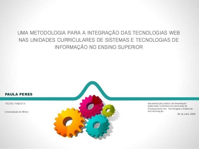 Apresentação pública da dissertação elaborada no âmbito da conclusão do Doutoramento em Tecnologias e Sistemas de Informaç...