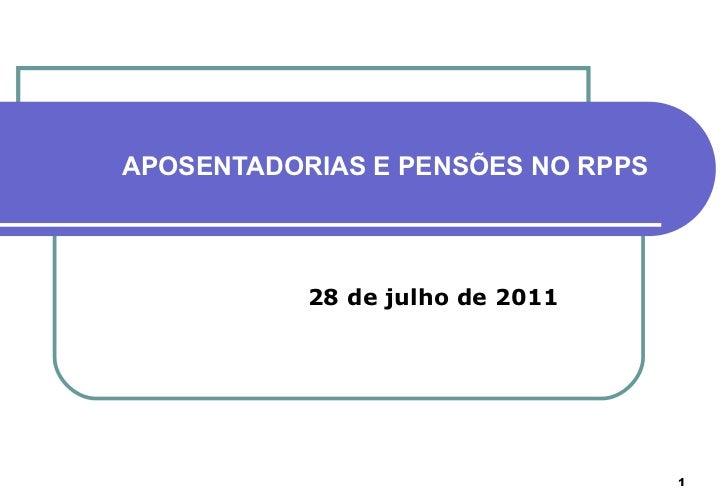 APOSENTADORIAS E PENSÕES NO RPPS 28 de julho de 2011