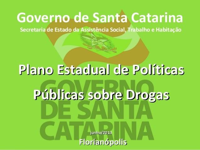 FlorianópolisFlorianópolisGoverno do Estado de Santa CatarinaGoverno do Estado de Santa CatarinaSecretaria de Estado da As...