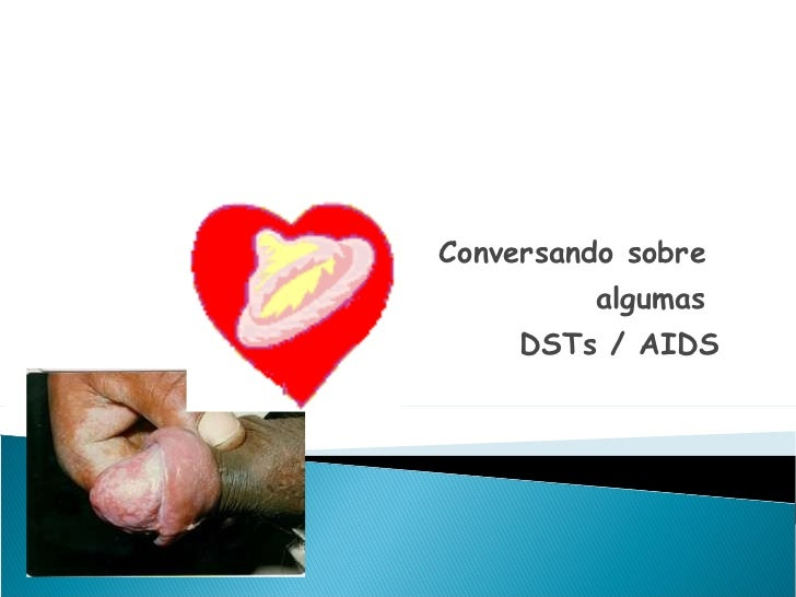 Conversando sobre  algumas  DSTs / AIDS