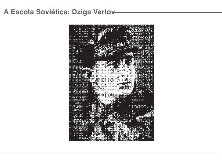 A Escola Soviética: Dziga Vertov