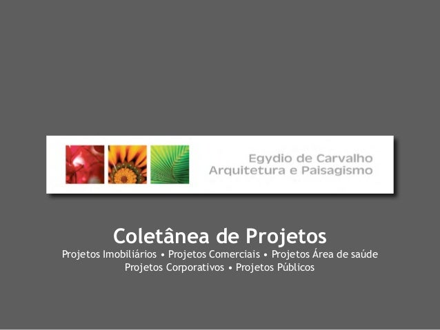 Coletânea de ProjetosProjetos Imobiliários • Projetos Comerciais • Projetos Área de saúde             Projetos Corporativo...