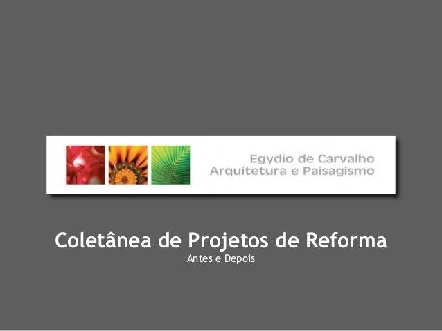 Coletânea de Projetos de Reforma            Antes e Depois