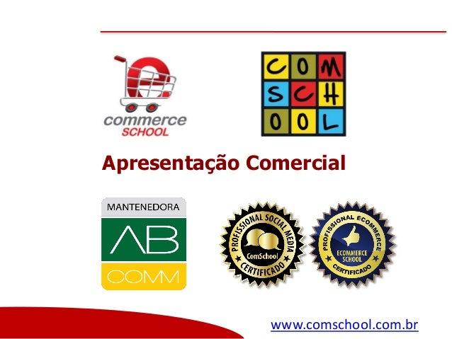 Apresentação Comercial  www.comschool.com.br www.comschool.com.br