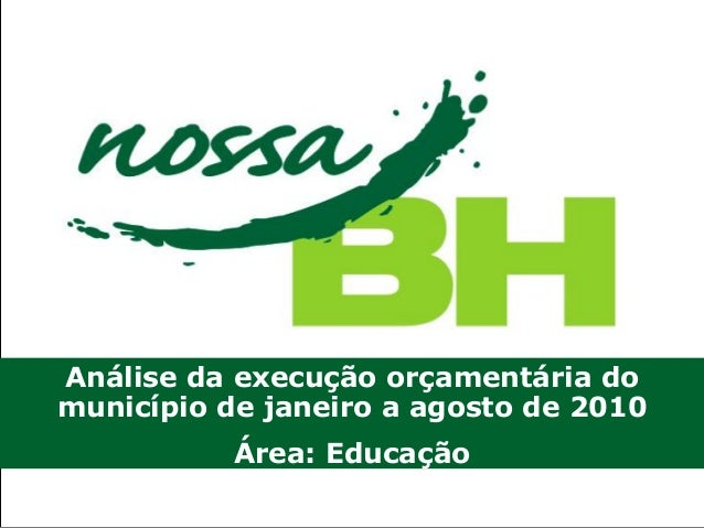 Análise da execução orçamentária do município de janeiro a agosto de 2010 Área: Educação