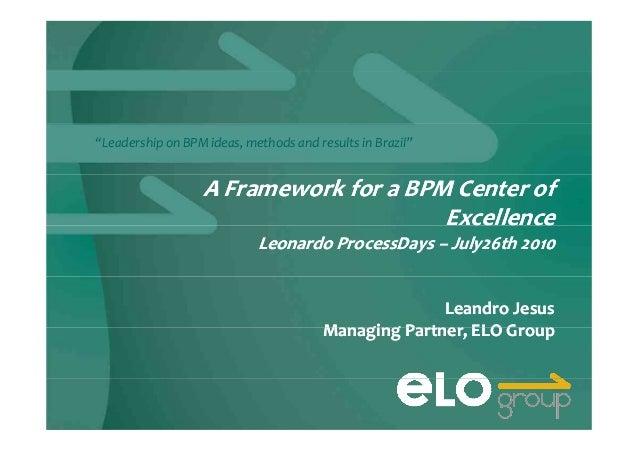 """Leadership on BPMideas,methods and results inBrazil"" AFrameworkforaBPMCenterAFrameworkforaBPMCenterofof Ex..."