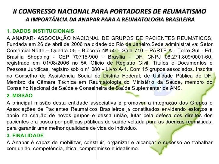II CONGRESSO NACIONAL PARA PORTADORES DE REUMATISMO  A IMPORTÂNCIA DA ANAPAR PARA A REUMATOLOGIA BRASILEIRA 1. DADOS INSTI...