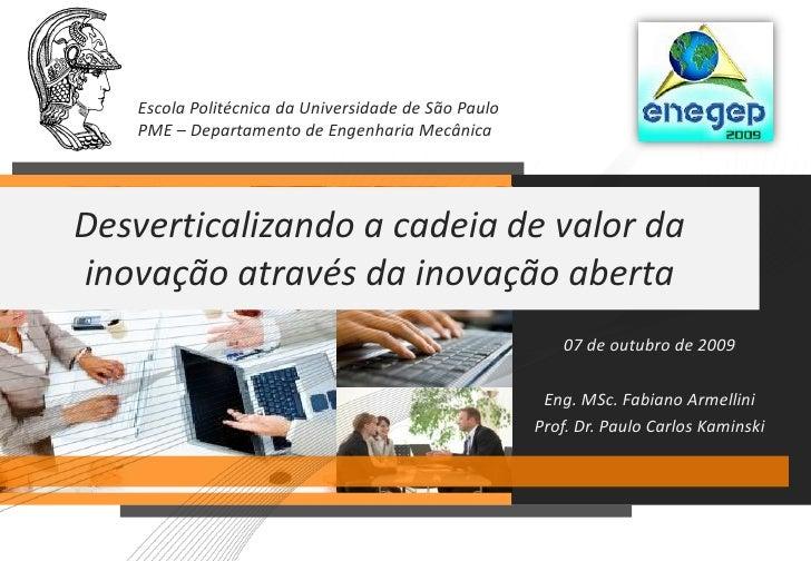 Escola Politécnica da Universidade de São Paulo    PME – Departamento de Engenharia Mecânica     Desverticalizando a cadei...