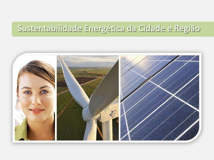 Sustentabilidade Energética da Cidade e Região<br />
