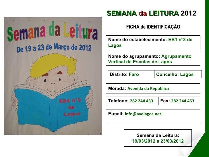 SEMANA da LEITURA 2012                                 FICHA de IDENTIFICAÇÃO                         Nome do estabelecime...