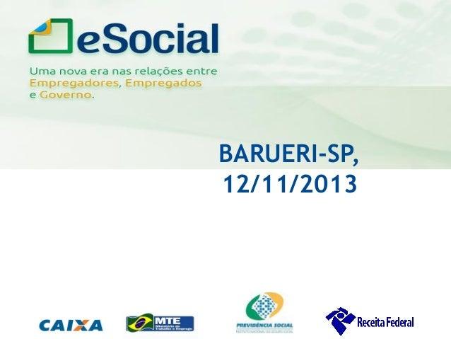 uma nova era nas relações entre Empregadores, Empregados e Governo.  BARUERI-SP, 12/11/2013