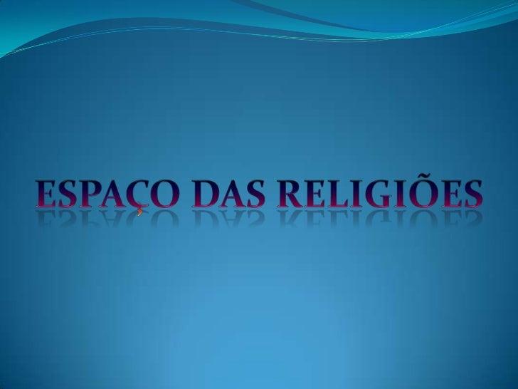 Espaço das Religiões<br />