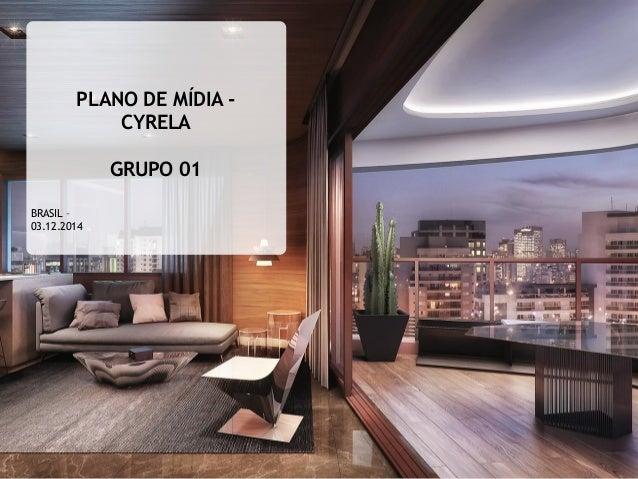 PLANO DE MÍDIA - CYRELA GRUPO 01 BRASIL – 03.12.2014