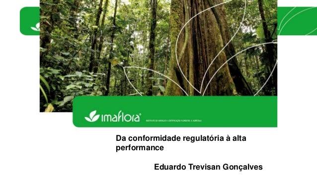 Da conformidade regulatória à alta  performance  Eduardo Trevisan Gonçalves