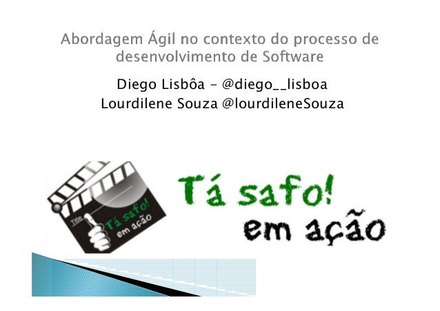 Diego Lisbôa - @diego__lisboa Lourdilene Souza @lourdileneSouza