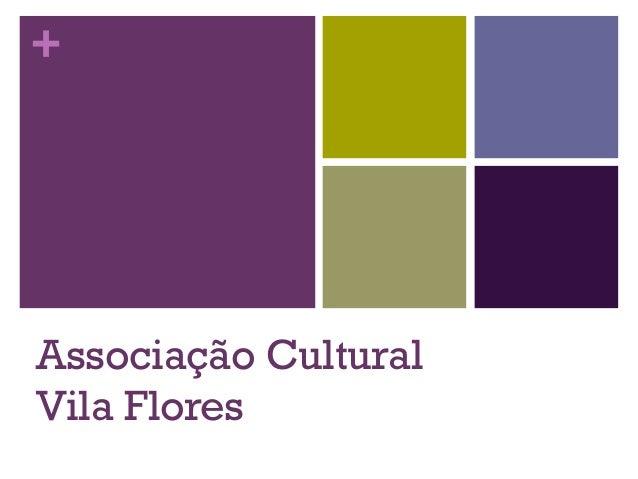 + Associação Cultural Vila Flores