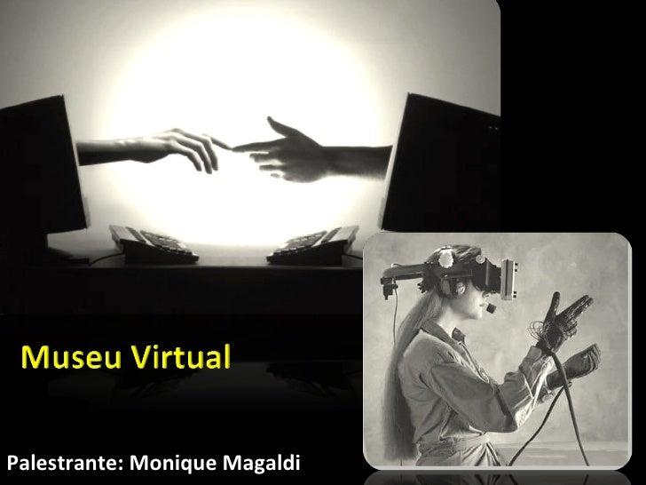 Palestrante: Monique Magaldi