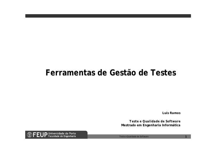Ferramentas de Gestão de Testes                                                     Luís Ramos                         Tes...