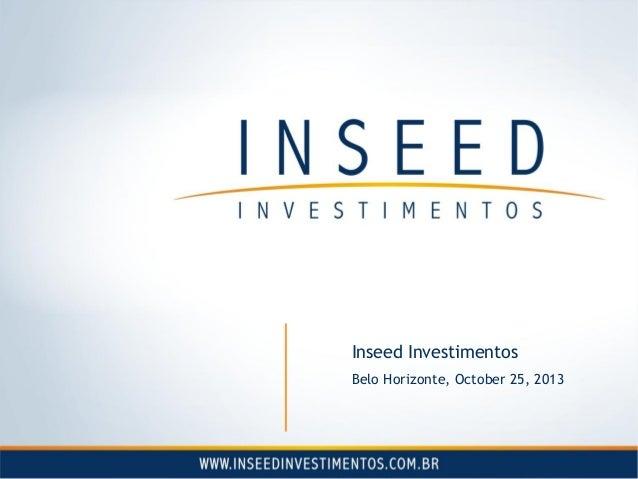 Inseed Investimentos Belo Horizonte, October 25, 2013