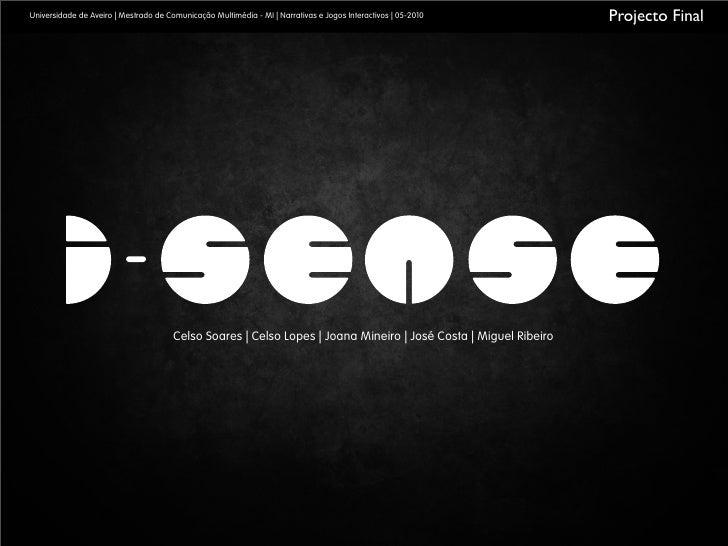 Universidade de Aveiro | Mestrado de Comunicação Multimédia - MI | Narrativas e Jogos Interactivos | 05-2010      Projecto...