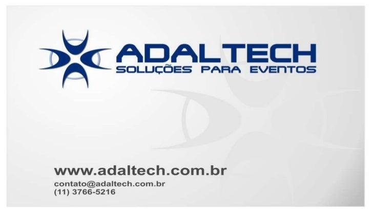 www.adaltech.com.br [email_address] (11)3766-5216