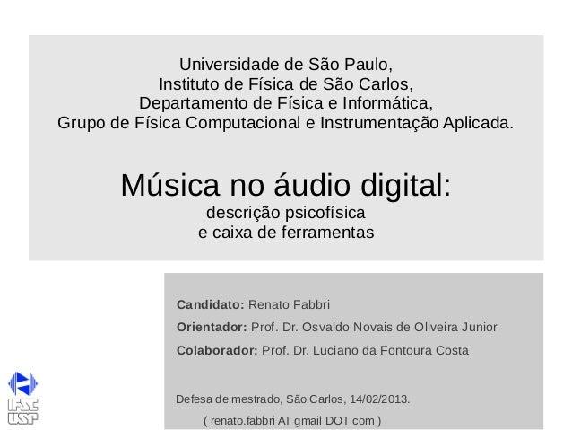 Universidade de São Paulo,            Instituto de Física de São Carlos,         Departamento de Física e Informática,Grup...