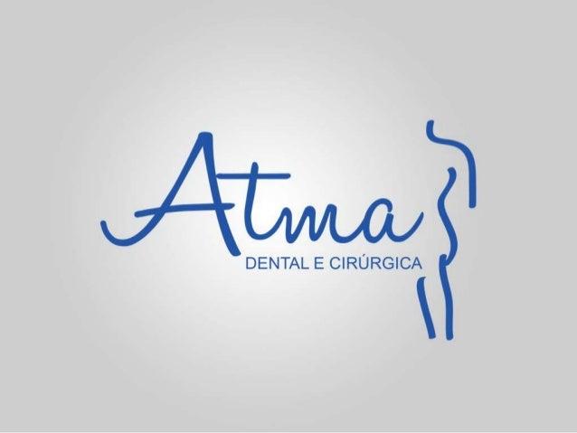 Conheça a Atma Dental e Cirúrgica