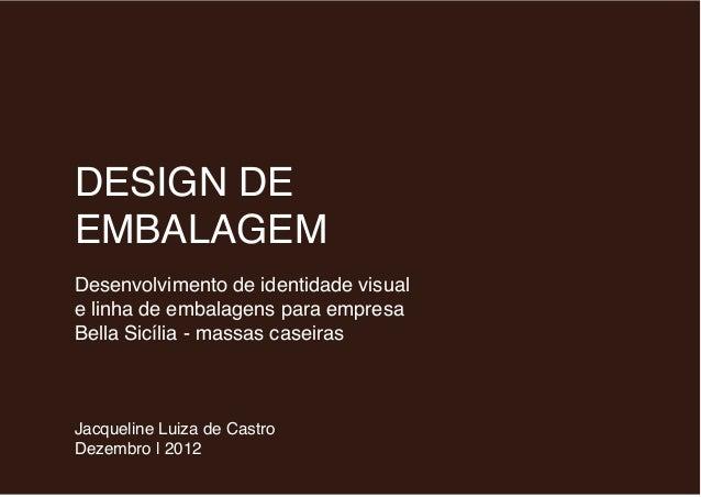 DESIGN DE EMBALAGEM Desenvolvimento de identidade visual e linha de embalagens para empresa Bella Sicília - massas caseira...