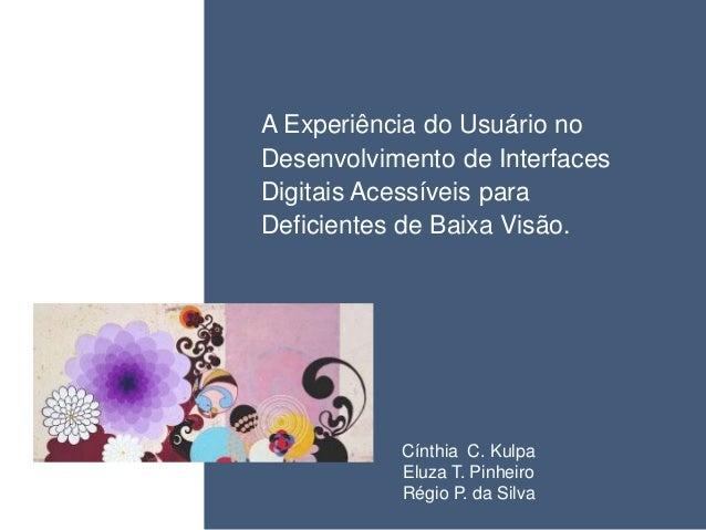 • ISDFUHDSIUHGDFHG    A Experiência do Usuário no    Desenvolvimento de Interfaces    Digitais Acessíveis para    Deficien...