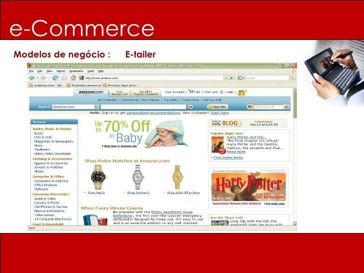 e-Commerce Modelos de negócio :  E-tailer